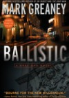 Ballistic - Mark Greaney