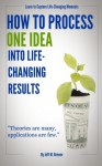 How To Process One Idea Into Life-Changing Results - Jeff Brewer, Martin Brewer