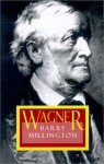 Wagner (Revised ed.) - Barry Millington