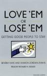 Love 'em or Lose 'em: Getting Good People to Stay (Audio) - Beverly Kaye, Sharon Jordan-Evans, Kitt Weagant