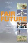 Fair Future: Limited Resources and Global Justice - Wolfgang Sachs, Tilman Santarius, Tilman Santarius et al