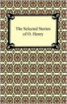 The Selected Stories Of O. Henry - O. Henry