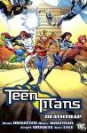 Teen Titans: Deathtrap - Marv Wolfman, Sean McKeever, Angel Unzueta, Scott Hanna