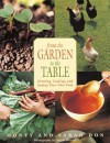 From the Garden to the Table: Growing, Cooking, and Eating Your Own Food - Monty Don, Simon Wheeler, Sarah Don