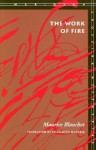 The Work of Fire (Meridian : Crossing Aesthetics) - Maurice Blanchot, Charlotte Mandell