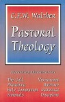 Walther's Pastorale, That is, American Lutheran Pastoral Theology - C.F.W. Walther