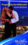 Pregnant By The Millionaire (Modern Romance) - Carole Mortimer