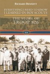 Everything I Need to Know I Learned in Boy Scouts: The Story of Troop 826 - MR Richard Bennett, Richard Bennett