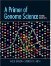 A Primer of Genome Science, Third Edition - Greg Gibson, Spencer V. Muse