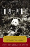 The Lady and the Panda: the True Adventures of the First American Explorer to Bring Back China's Most Exotic Animal - Vicki Croke