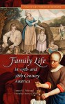 Family Life in 17th- And 18th-Century America - James M. Volo, Dorothy Denneen Volo