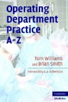 Operating Department Practice A-Z - Tom Williams, Brian W. Smith