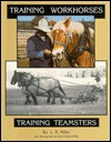 Training Workhorses, Training Teamsters - Lynn R. Miller