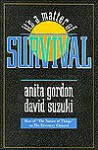 It's a Matter of Survival - Anita Gordon, David Suzuki