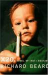 "X20: A Novel of ""Not"" Smoking - Richard Beard"