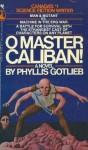 O Master Caliban! - Phyllis Gotlieb