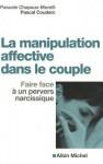 Manipulation Affective Dans Le Couple (La) - Pascale Chapaux-Morelli, Pascal Couderc