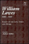 William Lawes (1602-1645): Essays on His Life, Times and Work - Andrew Ashbee