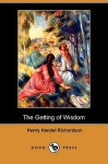 The Getting of Wisdom (Dodo Press) - Henry Handel Richardson