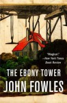 The Ebony Tower - John Fowles