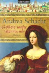 Gebiete sanfte Herrin mir - Andrea Schacht