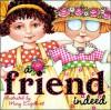 Friend Indeed - Mary Engelbreit, Patrick T. Regan