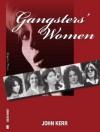 Gangsters' Women - John Kerr