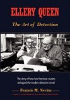 Ellery Queen: The Art of Detection: The Story of How Two Fractious Cousins Reshaped the Modern Detective Novel. - Francis M. Nevins