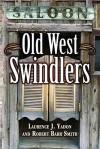 Old West Swindlers - Laurence J. Yadon, Robert Smith