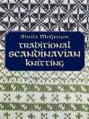 Traditional Scandinavian Knitting - Sheila McGregor