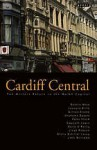 Cardiff Central - Lloyd Robson, Francesca Rhydderch, Gillian Clarke, Grahame Davies, Peter Finch, Gwyneth Lewis, Kaite O'Reilly, John Williams