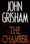 The Chamber - John Grisham, Alexander Adams
