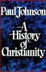 History of Christianity - Paul Johnson