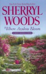 Where Azaleas Bloom - Sherryl Woods