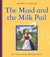 The Maid and the Milk Pail - Mary Berendes