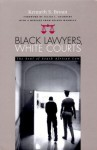 Black Lawyers White Courts: The Soul Of South African Law - Kenneth S. Broun, Julius Chambers