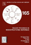 Recent Progress in Mesostructured Materials: Proceedings of the 5th International Mesostructured Materials Symposium (Imms 2006) Shanghai, China, August 5-7, 2006 - Yi Tang, Shilun Qiu, Chengzhong Yu