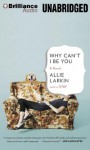 Why Can't I Be You - Allie Larkin, Julia Whelan