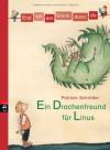 Erst ich ein Stück, dann du: Ein Drachenfreund für Linus - Patricia Schröder