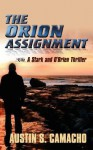 The Orion Assignment - Austin S. Camacho
