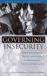 Governing Insecurity: Democratic Control of Military and Security Establishments in Transitional Democracies - Gavin Cawthra, Robin Luckham
