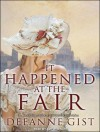 It Happened at the Fair - Deeanne Gist, Amy Rubinate