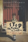 Stop Dating the Church!: Fall in Love with the Family of God (Lifechange Books) - Joshua Harris