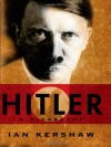 Hitler: A Biography - Ian Kershaw