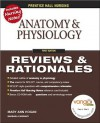 Anatomy & Physiology: Review and Rationales - Mary Ann Hogan