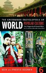 The Greenwood Encyclopedia Of World Popular Culture: Asia and Pacific Oceania - Gary Hoppenstand