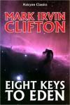 Eight Keys to Eden - Mark Clifton