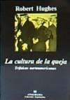 La Cultura de la Queja: Trifulcas Norteamericanas - Robert Hughes