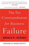 Ten Commandments for Business Failure - Donald R. Keough, Warren Buffett