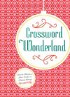 Crossword Wonderland - Patrick Blindauer, Peter Gordon, Francis Heaney